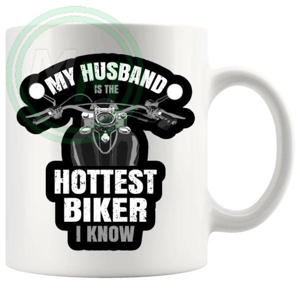 my husband is the hottest biker i know mug