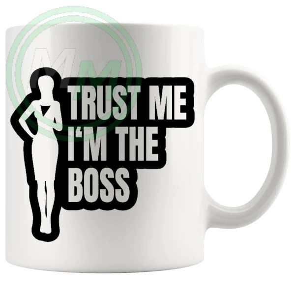 trust me im the boss mug