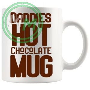 Daddies Hot Chocolate Mug