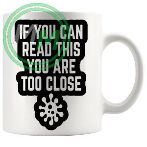 if you can read this you are too close mug