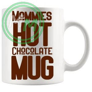 mommies Hot Chocolate Mug