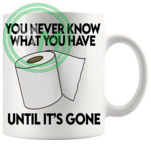you never know what you have mug