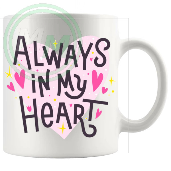 Always In My Heart Mug