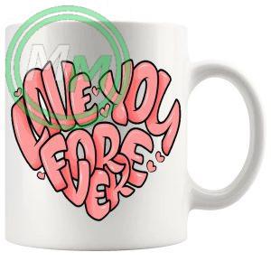 Love You Forever Mug
