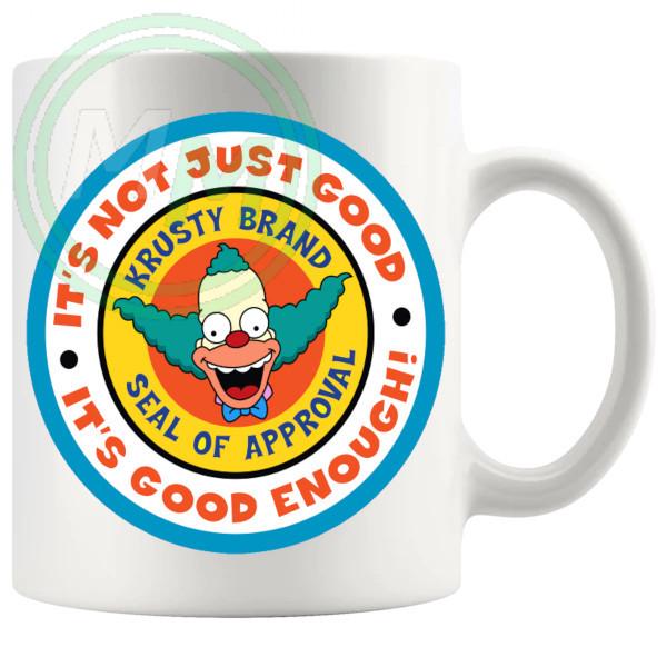 Crusty The Clown Its Not Just Good Its Good Enough Mug