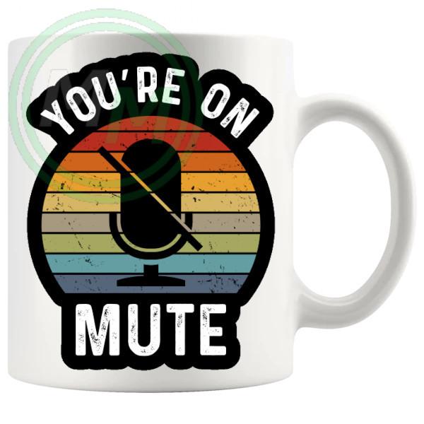 Youre On Mute Mug